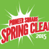 Save the Date! Pioneer Square Spring Clean 2015 is May 16th